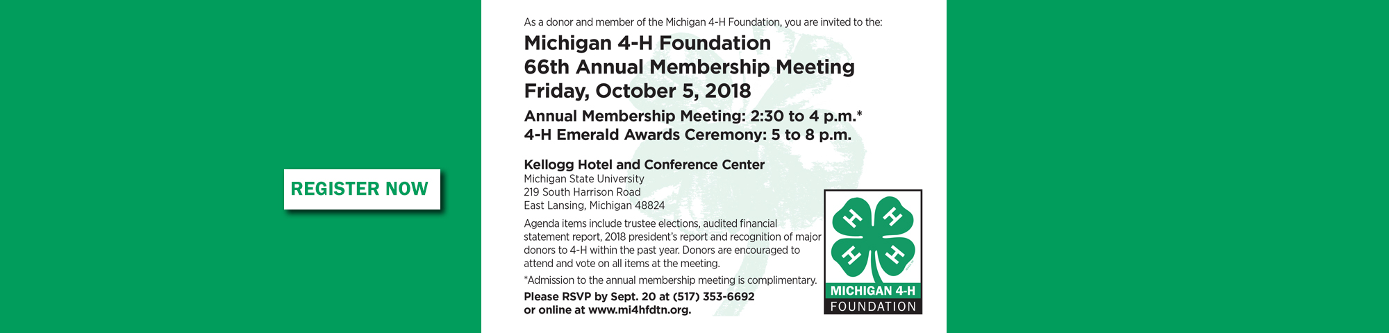 Michigan 4-H Foundation Annual Membership Meeting - October 5, 2018 from 2:30 - 4 p.m. at the Kellogg Hotel and Conference Center in East Lansing, MI