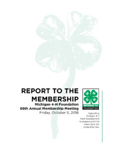 2017-18 Report to the Membership - Michigan 4-H Foundation - 66th Annual Membership Meeting