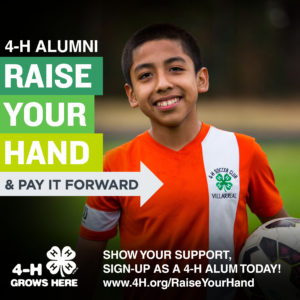 4-H Alumni: Raise Your Hand & Pay it Forward. Sign-up as a 4-H alum today! www.4H.org/RaiseYourHand